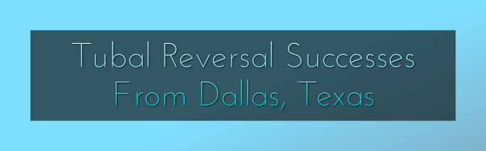 Tubal Reversal Dallas